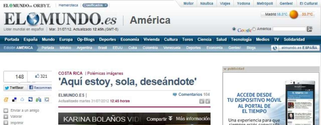 El titular 'Aquí estoy sola, deseándote' llama la atención de la primera página del periódico digital elmundo.es, en la publicación se incluye el vídeo que ocasionó el despido de la exviceministra de Costa Rica.