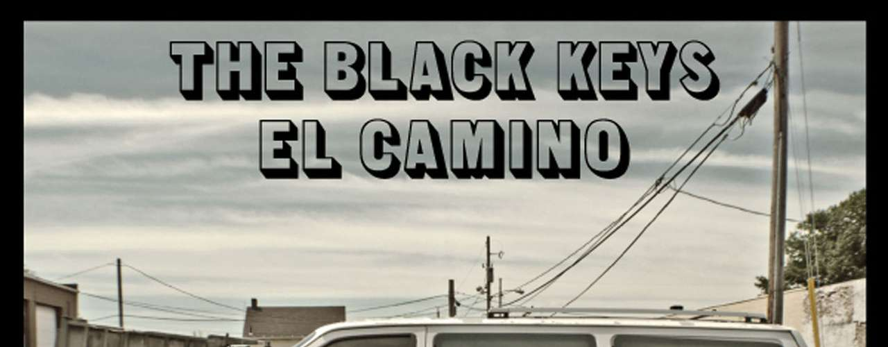 'El Camino' de The Black Keys. Producido por The Black Keys y Danger Mouse.