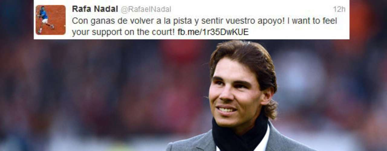 Rafa Nadal is jonesing to get back on the courts and feel the love of his ample fan base.