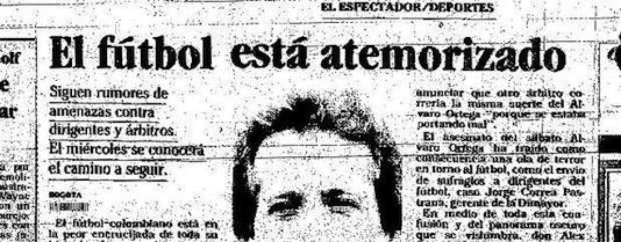 Luego del atentado contra el juez Álvaro Ortega, en 1989, varios árbitros del país manifestaron su rechazo con abstenerse de pitar en Colombia y los principales diarios del país en ese entonces intentaban aclarar el panorama.Entra a la página de 'Escobar, El Patrón Del Mal''Escobar, El Patrón del Mal', ¿quién es quién?Las Narco-novelas colombianas, polémicas y exitosasEllas son 'Las Muñecas de la Mafia'.