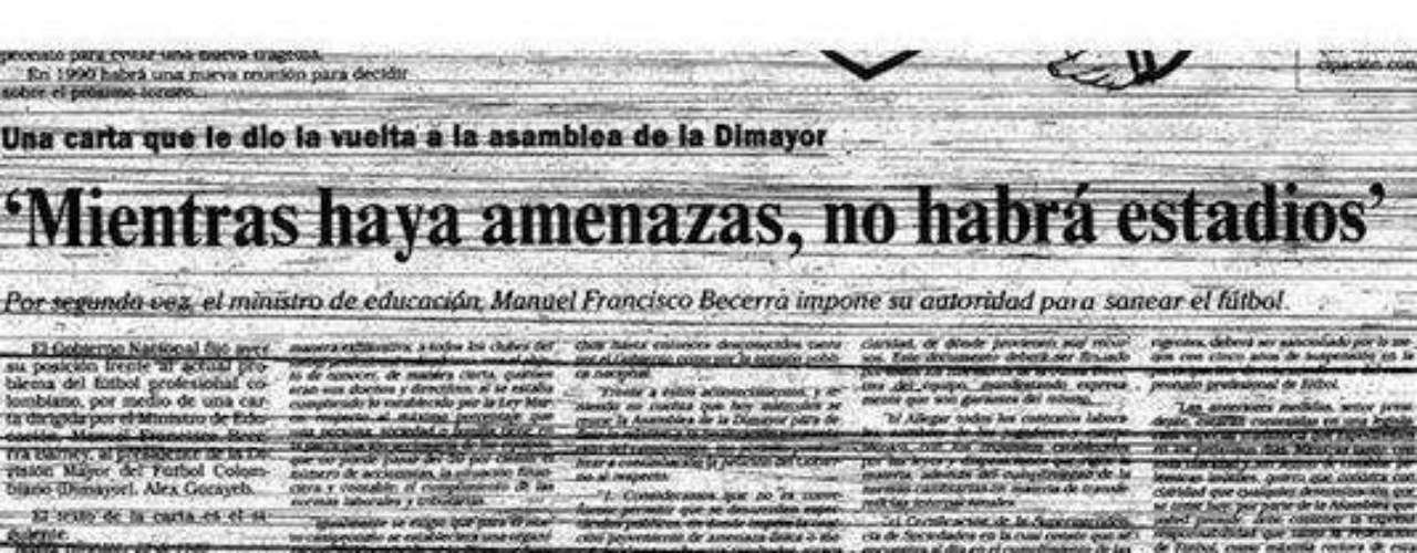 Esta fue la carta que emitió el Ministro de Educación, Manuel Francisco Becerra, donde pidió a la Dimayor reestructurar el fútbol colombiano y de no hacerlo se verían en la necesidad de suspenderlo.Entra a la página de 'Escobar, El Patrón Del Mal''Escobar, El Patrón del Mal', ¿quién es quién?Las Narco-novelas colombianas, polémicas y exitosasEllas son 'Las Muñecas de la Mafia'.