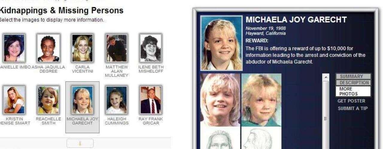 Michaela Joy Garecht tenía nueve años de edad cuando fue secuestrada por un asaltante desconocido en el estacionamiento del Mercado Rainbow in Hayward, California, la mañana del 19 de noviembre de 1988. De Garecht no se ha sabido nada desde esa fecha. Según el FBI los familiares ofrecen 10.000 dólares para quien tenga información que ayude a encontrar a Michaela.