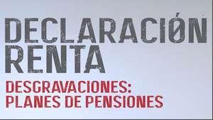11. Desgravaciones: Planes de pensiones Video: