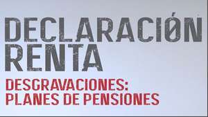 11. Desgravaciones: Planes de pensiones Video: