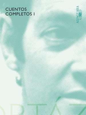 """""""Cuento completos 1"""", de Julio Cortazar Foto: Alfaguara"""