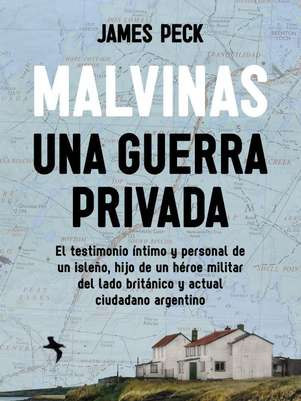 """Malvinas: una guerra privada"", de James Peck Foto: Editorial Planeta"