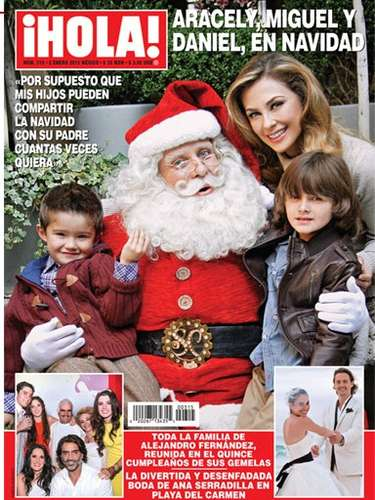 Aracely Arámbula y sus hijos Daniel y Miguel posan junto a Santa Claus en la portada de la revista 'Hola'. Aracely asegura que sus hijos pueden pasar la Navidad con su papá (Luis Miguel) cuando quieran...