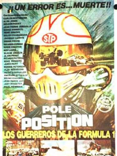 Pole Position. Los guerreros de la Fórmula Uno (1980). Es una película italianadirigida por Oscar Orefici.