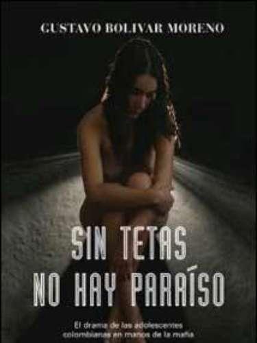 Sin Tetas no hay Paraíso.-