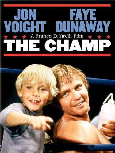The Champ (1979): Cuenta la historia de Billy Flynn, un ex-campeón boxeador, que se endeuda con unas apuestas y regresa al boxeo para cubrir las deudas y darle a su hijo T.J. un mejor futuro. Es protagonizada por Jon Voight, Faye Dunaway y Ricky Schroder.