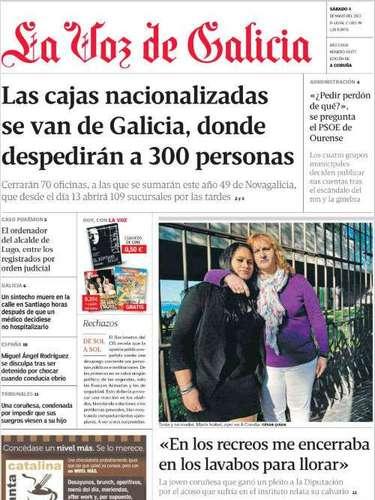 """'La Voz de Galícia' abre con el titular """"Las cajas nacionalizadas se van de Galicia, donde despedirán a 300 personas""""."""