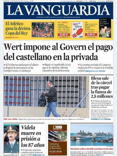 """La imagen de 'La Vanguardia' se la lleva la salida de la cárcel de Blesa. El titular principal alude a la Lomce: """"Wert impone al Govern el pago del castellano en la privada""""."""