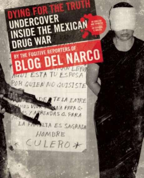 Los autores del Blog del Narco escribieron el libro Muriendo por la verdad. Foto: http://feralhouse.com/ / Reproducción